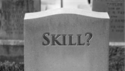 Is Skill Dead? Perhaps It Was Never Alive