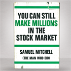 you-can-still-make-millions-in-the-stock-market