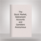 the-stock-market-retirement-accounts-and-gamblers-anonymous