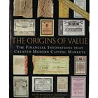 the-origins-of-value-the-financial-innovations-that-created-modern-capital-markets